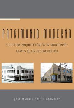 Patrimonio moderno y cultura arquitectónica en Monterrey