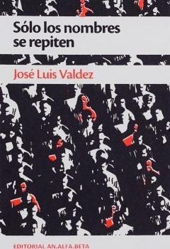 Sólo los nombres se repiten-José Luis Valdez
