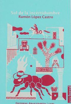 Sol de la incertidumbre-Ramón López Castro