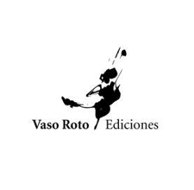 Vaso Roto Ediciones