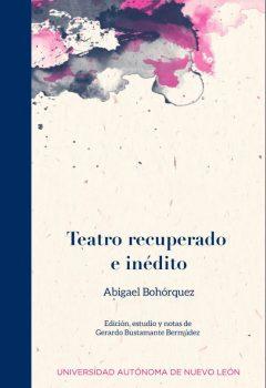 Abigael Bohórquez – Teatro recuperado e inédito