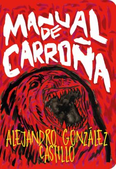 Alejandro González Castillo - Manual de carroña