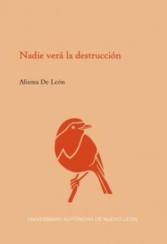 Alisma De León - Nadie verá la destrucción