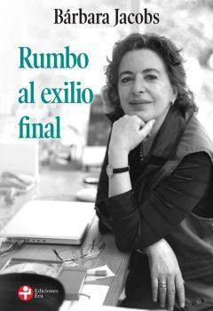 Barbara Jacobs - Rumbo al exilio final