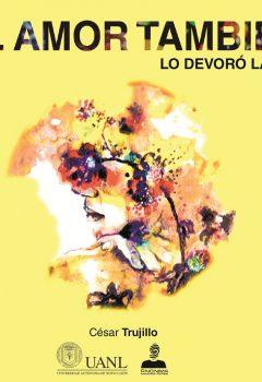 César Trujillo - Al amor lo devoró la luz