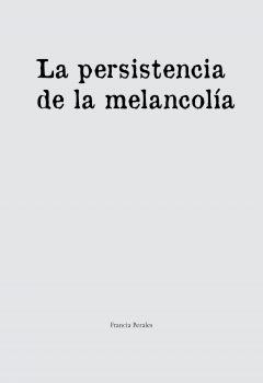 La persistencia de la melancolía