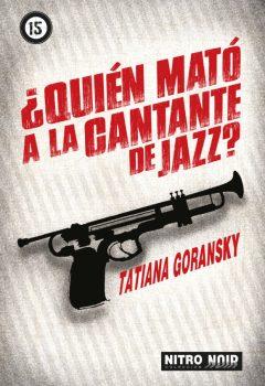 Tatiana Goransky - Quien mató a la cantante de jazz