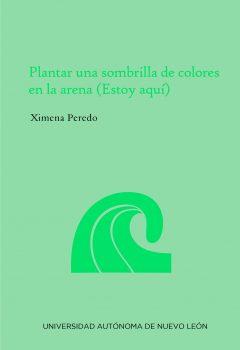 Ximena Peredo - Plantar una sombrilla de colores en la arena
